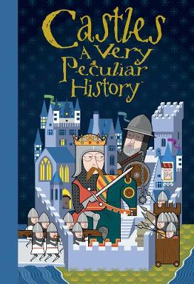 Castles: A Very Peculiar History - Very Peculiar History (Hardback)