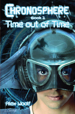 Chronosphere: Time Out of Time Bk. 1 (Paperback)