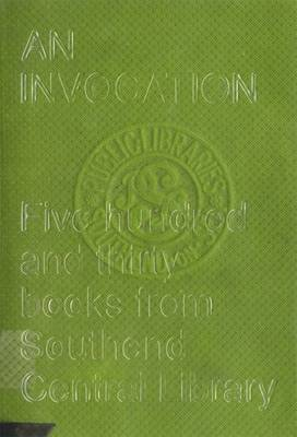 Mike Nelson: An INVOCATION - Five Hundred and Thirty Books from Southend Central Library (Paperback)