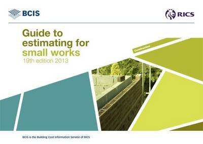 BCIS Guide to Estimating for Small Works 2013 (Paperback)