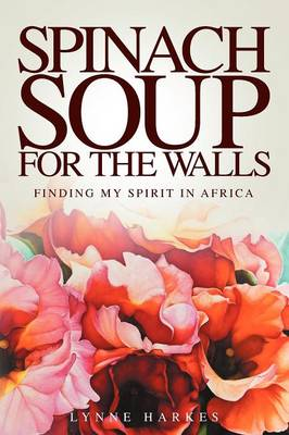 Spinach Soup for the Walls (Paperback)