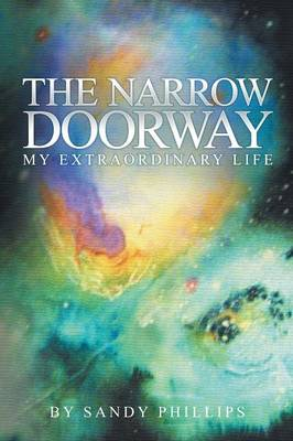 The Narrow Doorway: My Extraordinary Life (Paperback)
