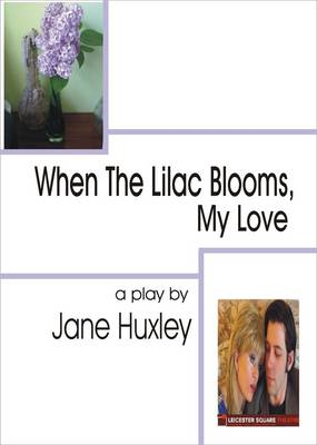 When the Lilac Blooms, My Love: A Play (Hardback)