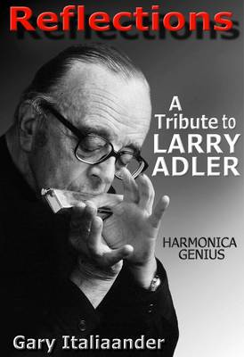 Reflections: A Tribute to Larry Adler (Paperback)