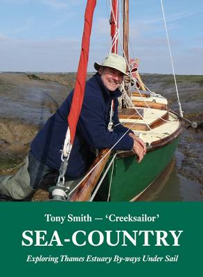 Sea-Country: Exploring Thames Estuary by-Ways Under Sail (Paperback)