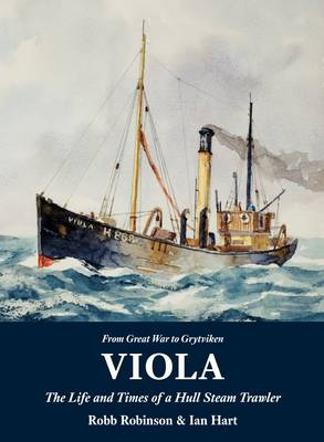 Viola: The Life and Times of a Hull Steam Trawler (Paperback)