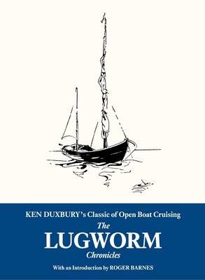 The Lugworm Chronicles: The Classic of Open Boat Cruising (Paperback)