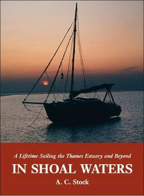 In Shoal Waters: A Lifetime Sailing the Thames Estuary and Beyond (Paperback)