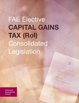Tax Legislation (ROI) CGT: FAE Elective (Paperback)