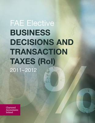 FAE Elective: Business Decisions and Transaction Taxes (ROI) 2011-2012 (Paperback)
