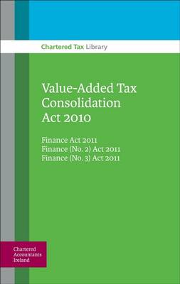 Value-Added Tax Consolidation Act 2010: Finance Act 2011, Finance (no.2) Act 2011, Finance (no.3) Act 2011 (Paperback)
