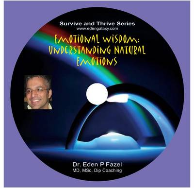 Emotional Wisdom: Understanding Natural Emotions - Survive and Thrive Series (CD-Audio)