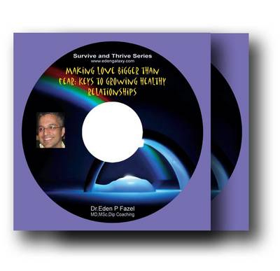 Making Love Bigger Than Fear: Growing Healthy Relationships (CD-Audio)