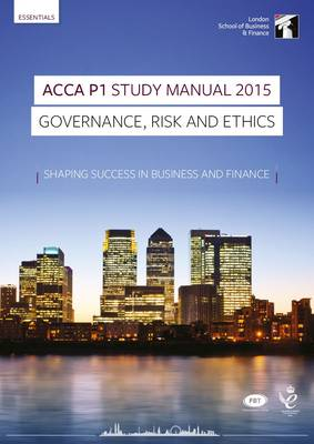 ACCA P1 Governance, Risk and Ethics Study Manual: For Exams Until June 2015 (Paperback)