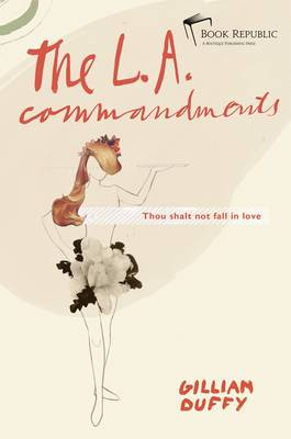 The L.A. Commandments: Thou Shalt Not Fall in Love (Hardback)