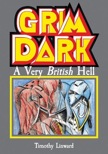 Grimdark: A Very British Hell (Paperback)