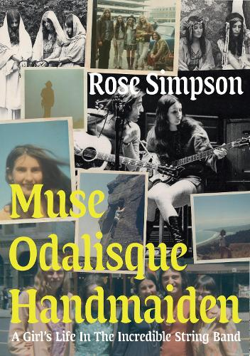 Muse, Odalisque, Handmaiden: A Girl's Life in the Incredible String Band (Paperback)