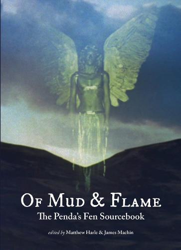 Of Mud and Flame: A Penda's Fen Sourcebook - Strange Attractor Press (Paperback)