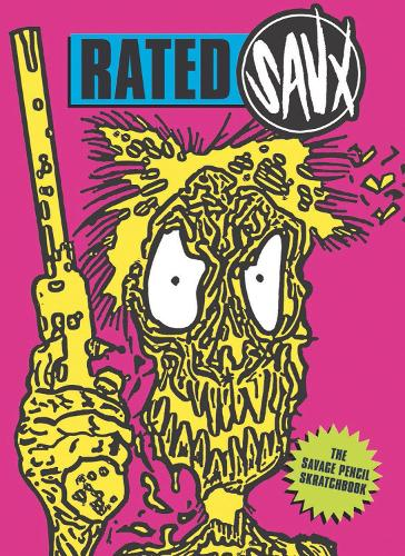 RATED SAVX: The Savage Pencil Scratchbook - Strange Attractor Press (Paperback)