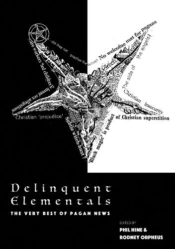 Delinquent Elementals: The Very Best Of Pagan News - Strange Attractor Press (Paperback)