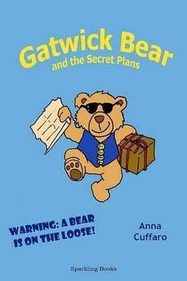 Gatwick Bear and the Secret Plans (Hardback)