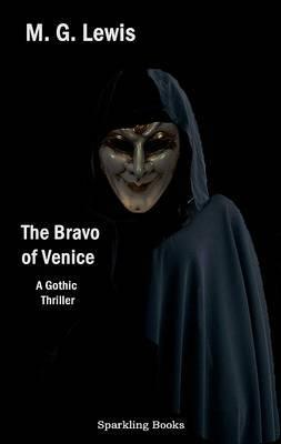 The Bravo of Venice: A Gothic Thriller (Hardback)