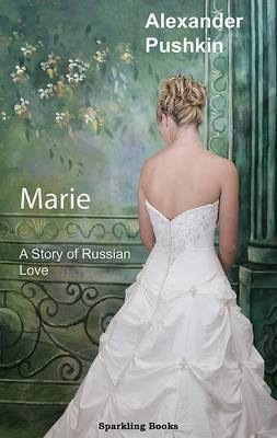Marie: A Story of Russian Love (Hardback)
