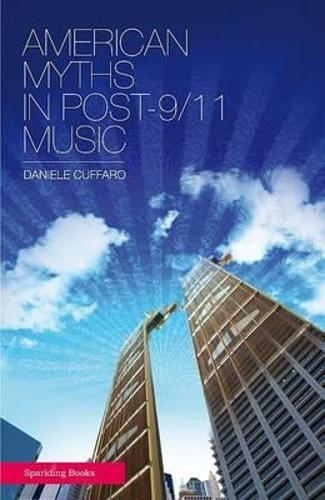 American Myths in Post-9/11 Music (Paperback)