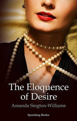 The Eloquence of Desire (Paperback)