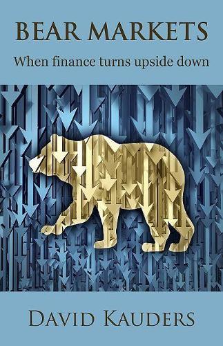 Bear Markets: When Finance Turns Upside Down 2016 (Paperback)