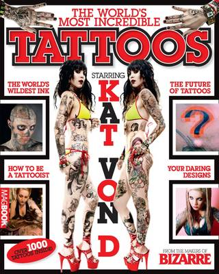 The World's Most Incredible Tattoos: Bizarre (Paperback)