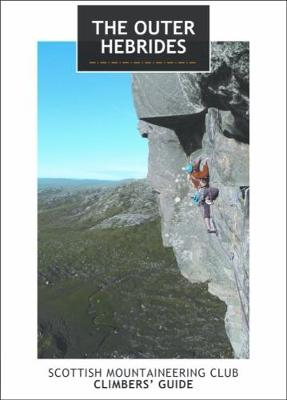 The Outer Hebrides: Scottish Mountaineering Club Climbers' Guide (Paperback)