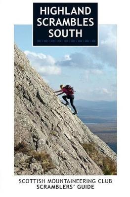Highland Scrambles South: Including Cairngorms, Ben Nevis, Glen Coe, Rum and Arran (Paperback)
