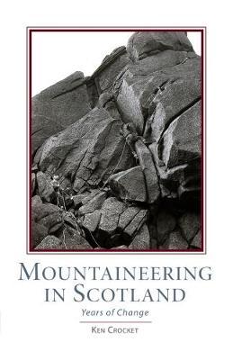 Mountaineering Scotland: Years of Change (Hardback)