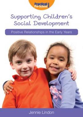 Supporting Children's Social Development - Positive Relationships in the Early Years (Paperback)