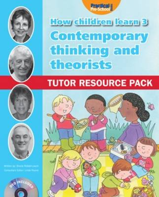 Contemporary Thinking and Theorists:Tutor Resource Pack - How Children Learn 3