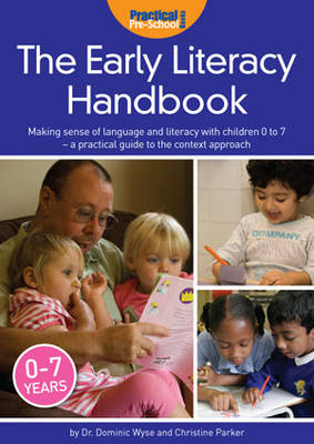 The Early Literacy Handbook: Making Sense of Language and Literacy with Children Birth to Seven - a Practical Guide to the Context Approach (Paperback)