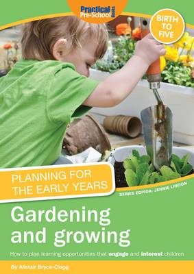 Planning for the Early Years: Gardening and Growing (Paperback)