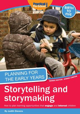Planning for the Early Years: Storytelling and Story Making (Paperback)
