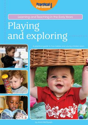 Playing and Exploring - Learning and Teaching in the Early Years (Paperback)