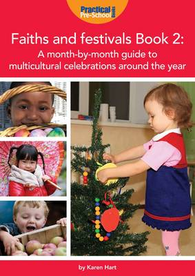 Faiths and Festivals Book 2: Book 2: A Month-by-month Guide to Multicultural Celebrations Around the Year (Paperback)