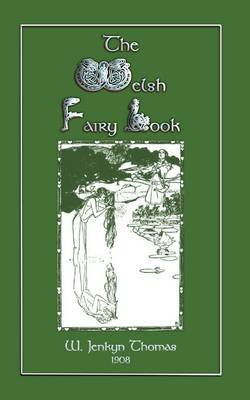 The Welsh Fairy Book - Myths, Legend and Folk Tales from Around the World (Paperback)
