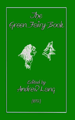 The Green Fairy Book - Myths, Legend and Folk Tales from Around the World (Paperback)