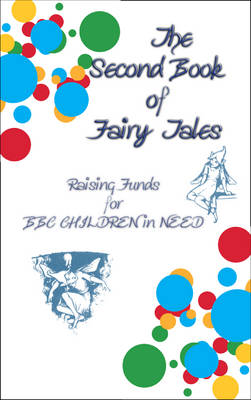 The Second Book of Fairy Tales - Raising Funds for BBC Children in Need - Myths, Legend and Folk Tales from Around the World (Paperback)