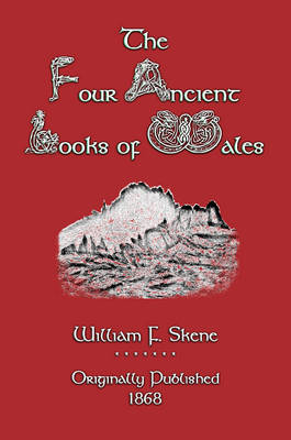 The Four Ancient Books of Wales - Myths, Legend and Folk Tales from Around the World (Paperback)