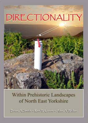 Directionality: Within Prehistoric Landscapes of North East Yorkshire (Paperback)