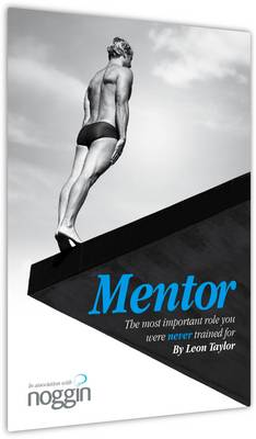 MENTOR: The Most Important Role You Were Never Trained For (Paperback)