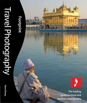 Travel Photography: The leading guide to travel and location photography - Footprint Activity & Lifestyle (Paperback)