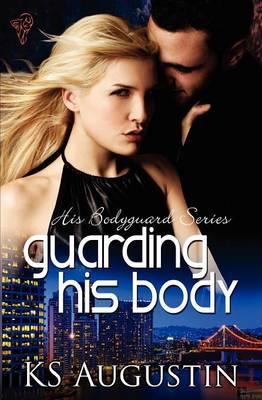 Guarding His Body - His Bodyguard v. 1 (Paperback)