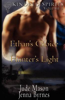 Ethan's Choice: AND Hunter's Light - Kindred Spirits v. 1 (Paperback)